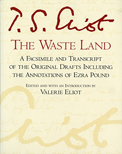 9780156948708: The Waste Land: A Facsimile and Transcript of the Original Drafts Including the Annotations of Ezra Pound