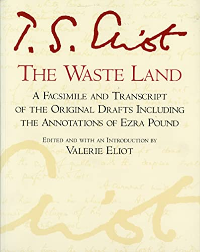 9780156948708: The Waste Land: A Facsimile and Transcript of the Original Drafts Including the Annotations of Ezra Pound (A Harvest Special)