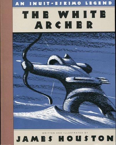 9780156962247: The White Archer: An Inuit-Eskimo Legend (Voyager/Hbj Book)