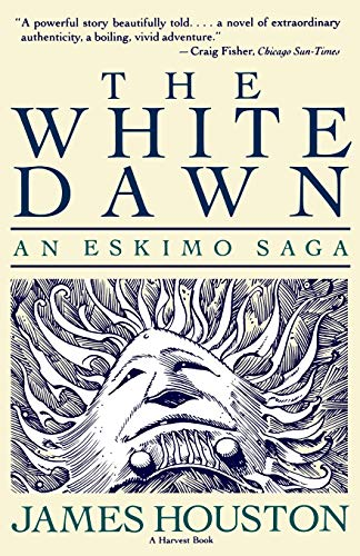 9780156962568: The White Dawn: An Eskimo Saga