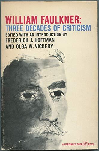 William Faulkner: Three Decades Of Criticism.: Hoffman, Frederick J.; Vickery, Olga W. (editors)