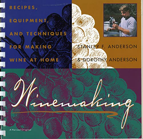 9780156970952: Winemaking: Recipes, Equipment and Techniques for Making Wine at Home