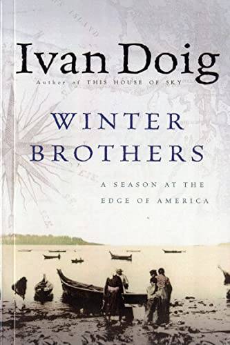 9780156972154: The Winter Brothers: A Season at the Edge of America