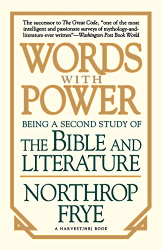 Words with Power: Being the Second Study of The Bible and Literature