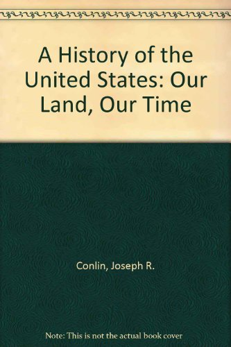 9780157720006: A History of the United States: Our Land, Our Time