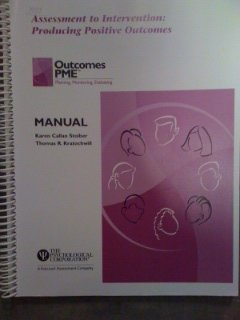 Outcomes PME - Planning, Monitoring, Evaluation - Assessment to Intervention: Producing Positive ...