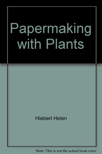 9780158017877: Papermaking with Plants
