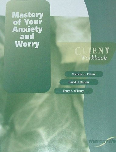 9780158131269: MASTERY OF YOUR ANXIETY AND WORRY (Client Workbook) TherapyWorks