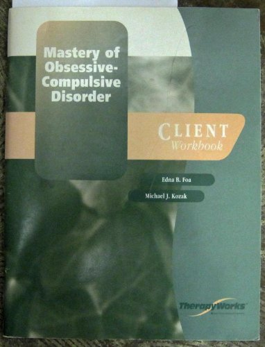 9780158131627: Mastery of Obsessive Compulsive Disorder: Client Workbook (Therapyworks Series)