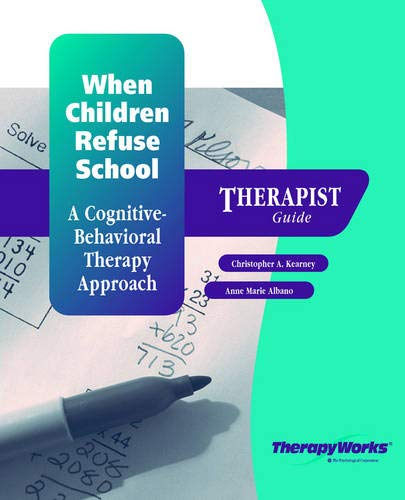 9780158132266: When Children Refuse School: A Cognitive Behaviorial Therapy Approach : Therapist Guide