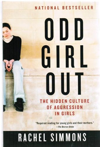 9780158136851: Odd Girl Out: The Hidden Culture of Aggression in Girls