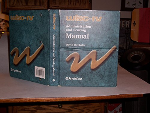 9780158979182: WISC-IV Administration and Scoring Manual (Wechsler Intelligence Scale for Children- Fourth Edition)