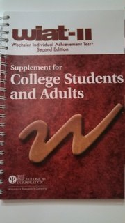 Wechsler Individual Achievement Test, 2nd Edition: Supplement for College Students and Adults: ...