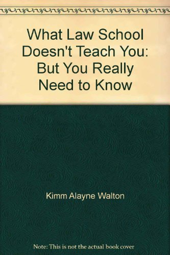 9780159001653: What Law School Doesn't Teach You: But You Really Need to Know