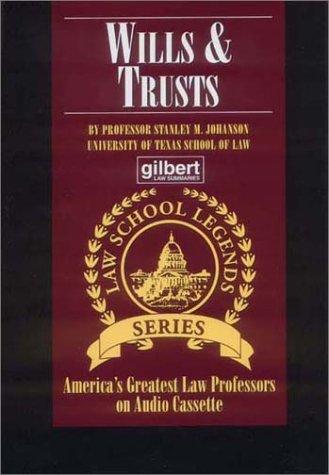 Wills & Trusts (Law School Legends Series): Stanley, Johanson M.