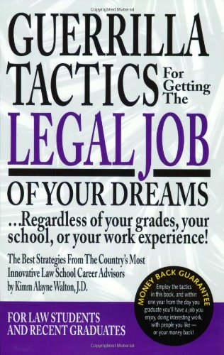 9780159003176: Guerrilla Tactics For Getting The Legal Job Of Your Dreams: Regardless of Your Grades, Your School, or Your Work Experience!