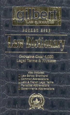 Gilbert Law Summaries Pocket Size Law Dictionary: Gilbert Law Summaries,