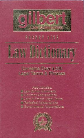 Gilbert's Pocket Size Law Dictionary--Burgandy: Newly Expanded: Gilbert Law Summaries
