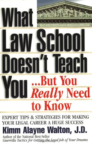 9780159004531: What Law School Doesn't Teach You...but You Really Need to Know! (Career Guides)