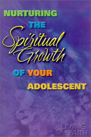 9780159004821: Nurturing the Spiritual Growth of Your Adolescent