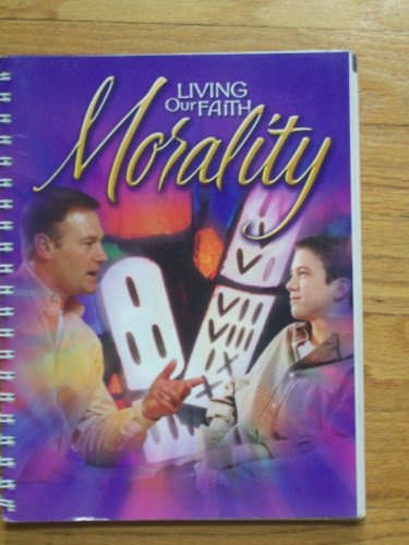 9780159005484: Living Our Faith Morality (Living Our Faith)