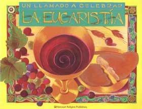 Un Llamado a Celebrar La Eucaristia