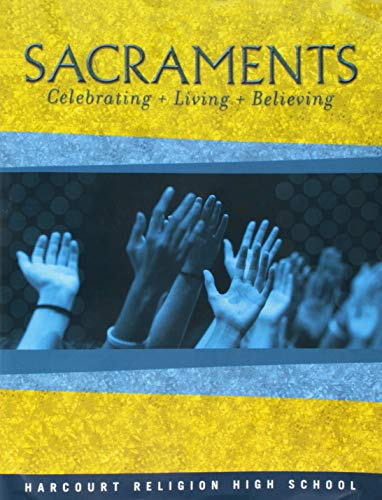 9780159018842: Sacraments: Celebrating + Living + Believing