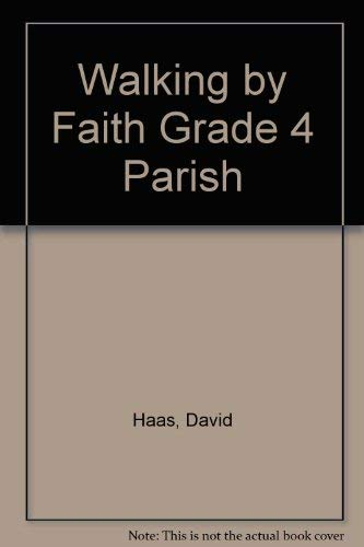 9780159503584: Walking by Faith Grade 4 Parish