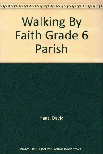 Walking By Faith Grade 6 Parish: Haas, David