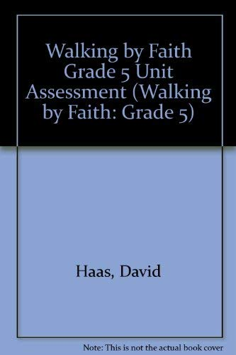 Walking by Faith Grade 5 Unit Assessment (Walking by Faith: Grade 5): Haas, David