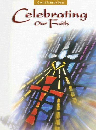 9780159505748: Celebrating Our Faith: Confirmation Catechist Manual