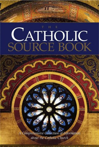 9780159506530: The Catholic Source Book: A Comprehensive Collection of Information about the Catholic Church