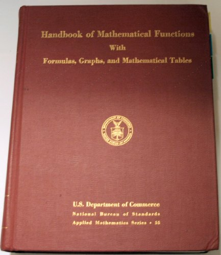Handbook of Mathematical Functions With Formulas, Graphs and Mathematical Tables: Abramowitz, ...