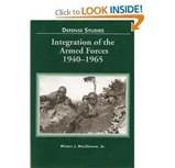 9780160019258: Integration of the Armed Forces, 1940-1965 (Center of Military History Publication)
