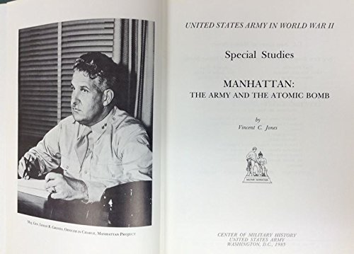 Manhattan: The Army and the Atomic Bomb. United States Army in World War II Special Studies.: JONES...
