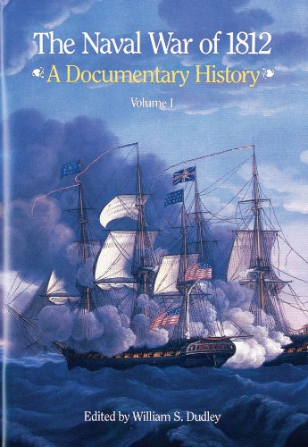 The Naval War of 1812: A Documentary: S/N 008-046-00112-0