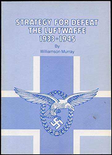 9780160021602: Strategy for Defeat: The Lutfwaffe, 1933-1945