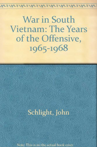 9780160022470: War in South Vietnam: The Years of the Offensive, 1965-1968