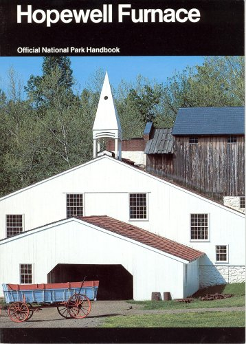 9780160034886: Hopewell Furnace : A Guide to Hopewell Village NationalHistoric Site, Pennsylvania (Official National Park Handbook, 124)