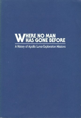 9780160042539: Where No Man Has Gone Before: A History of Apollo Lunar Exploration Mission