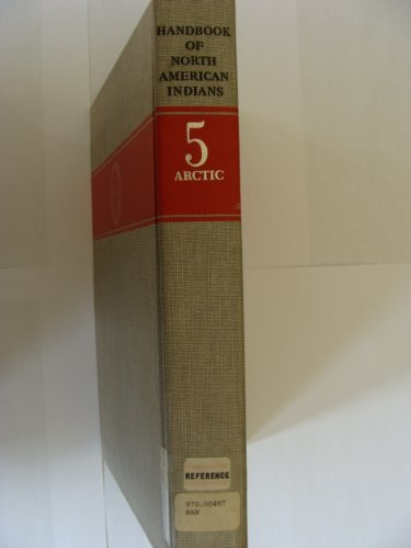 Handbook of North American Indians. Volume 5: Arctic: Damas, David, Volume editor
