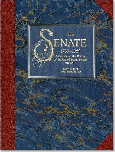 Senate, 1789-1989, V. 1: Addresses on the History of the United States Senate (A U.S. Senate ...