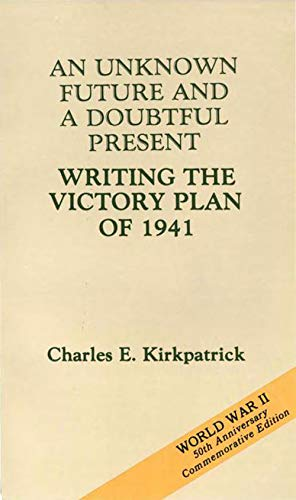 9780160197987: An Unknown Future and a Doubtful Present: Writing the Victory Plan of 1941 (American Forces in Action)