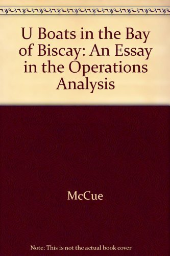 U-Boats in the Bay of Biscay : An Essay in the Operations Analysis: Brian McCue