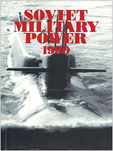Soviet Military Power, 1990 (Military Forces in Transition): Cheney, Richard B. (Preface)