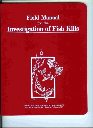 Field Manual for the Investigation of Fish: Fred P. Meyer;