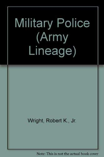 Military Police ( Army Lineage Series ): Wright, Robert K. Jr.