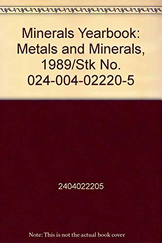 9780160358203: Minerals Yearbook: Metals and Minerals, 1989/Stk No. 024-004-02220-5