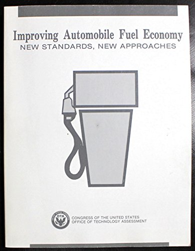 9780160359200: Improving automobile fuel economy: New standards, new approaches
