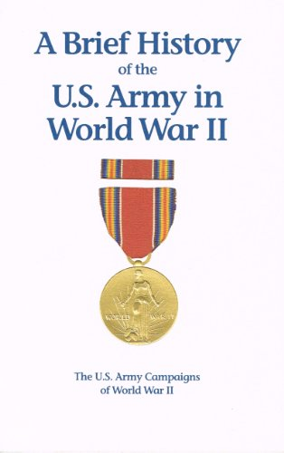 9780160359569: A Brief history of the U.S. Army in World War II (The U.S. Army campaigns of World War II)